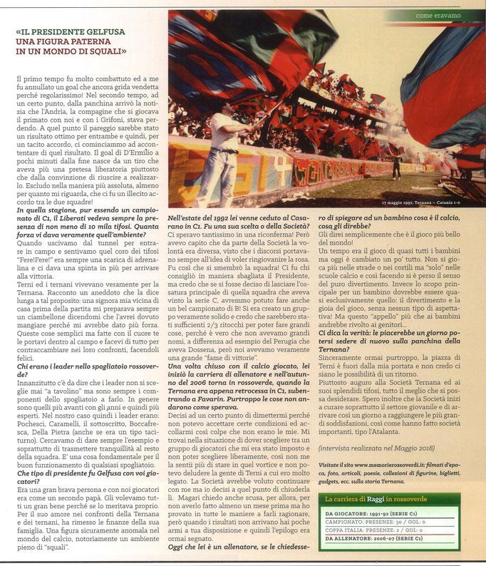 2018-12-02. DAJE MO'! Il mio articolo dedicato a Maurizio Raggi (Parte 2). La versione integrale dell'intervista si può leggere al seguente link: http://www.ternananews.it/news/incontro-con-un-ex-rossoverde-maurizio-raggi-45228