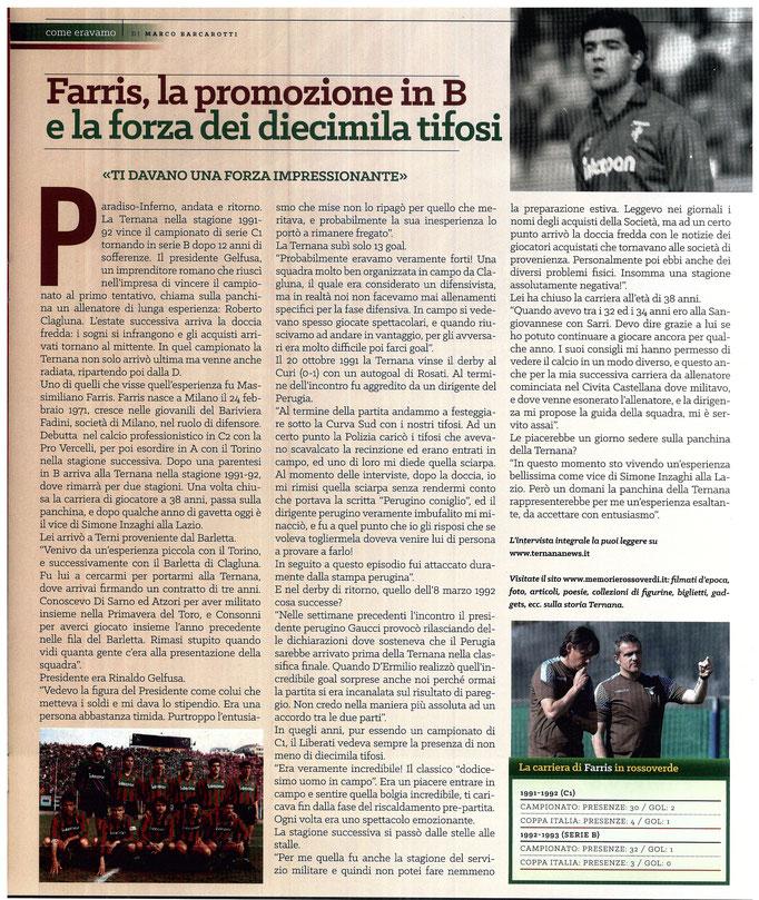 2017-01-28. DAJE MO'! Il mio articolo dedicato a Massimiliano Farris. La versione integrale dell'intervista si può leggere al seguente link:  http://www.ternananews.it/focus/farris-la-promozione-in-b-e-la-forza-dei-diecimila-tifosi-31058