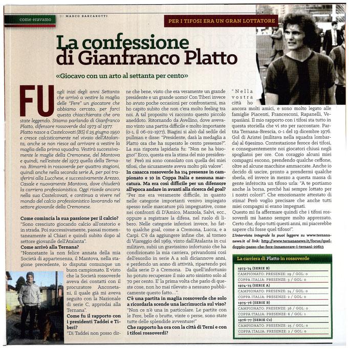 2016-03-26. TERNANA NEWS. Il mio articolo dedicato a Gianfranco Platto. La versione integrale dell'intervista si può leggere al seguente link:  http://www.ternananews.it/copertina/la-confessione-di-gianfranco-platto-21366