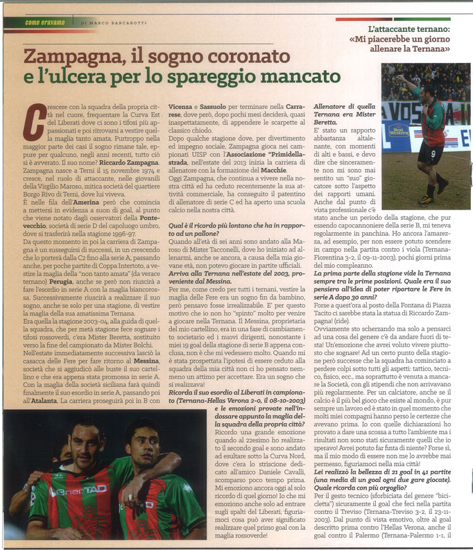 2020 Luglio. DAJE MO'! Il mio articolo dedicato a Riccardo Zampagna (Parte 1). La versione integrale dell'intervista si può leggere al seguente link: https://www.ternananews.it/ex-rossoverdi/incontro-con-un-ex-rossoverde-riccardo-zampagna-52795