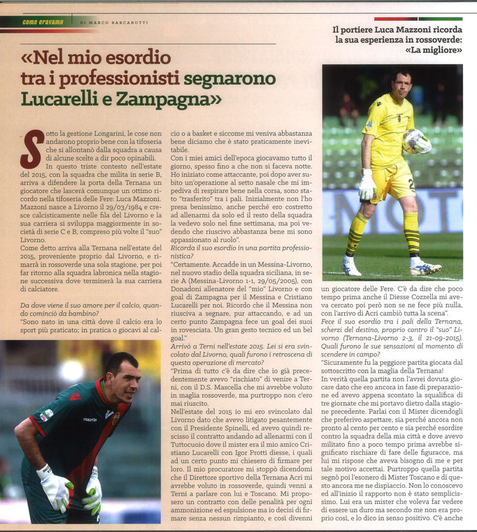 2021 Aprile. DAJE MO'! Il mio articolo dedicato a Luca Mazzoni (Parte 1). La versione integrale dell'intervista si può leggere al seguente link: https://www.ternananews.it/news/incontro-con-un-ex-rossoverde-luca-mazzoni-57924