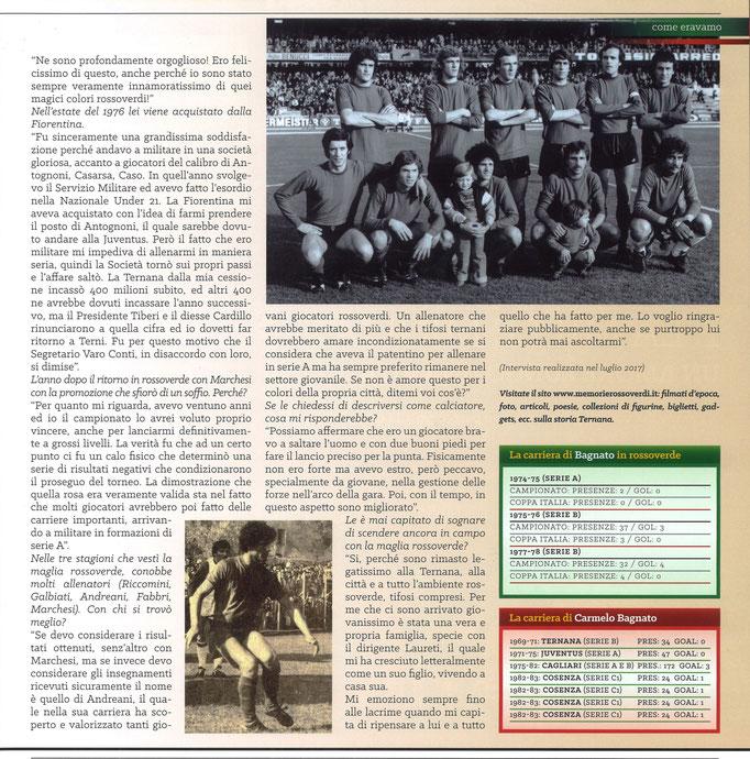 2018-02-24. DAJE MO'! Il mio articolo dedicato a Carmelo Bagnato (Parte 2). La versione integrale dell'intervista si può leggere al seguente link:http://www.ternananews.it/focus/incontro-con-un-ex-rossoverde-carmelo-bagnato-39831