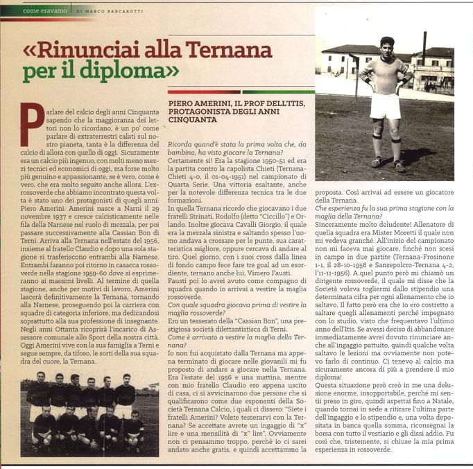 2018-05-05. DAJE MO'! Il mio articolo dedicato a Piero Amerini (Parte 1). La versione integrale dell'intervista si può leggere al seguente link: http://www.ternananews.it/focus/incontro-con-un-ex-rossoverde-piero-amerini-41460