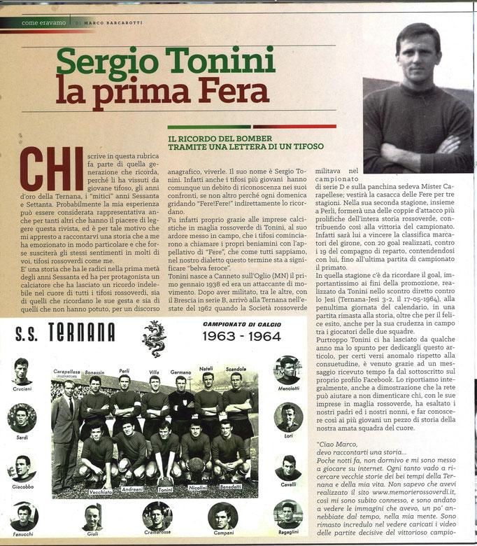 2017-08-25. DAJE MO'! Il mio articolo dedicato a Sergio Tonini (Parte 1). La versione integrale dell'intervista si può leggere al seguente link:http://www.ternananews.it/focus/incontro-con-sergio-tonini-36106