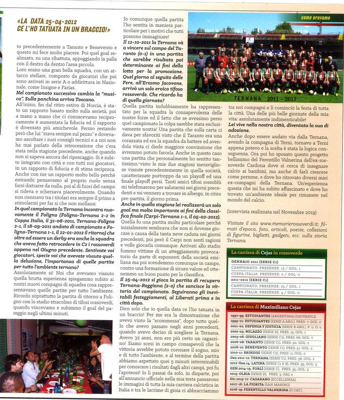 2019 Dicembre. DAJE MO'! Il mio articolo dedicato a Maximiliano Cejas (Parte 2). La versione integrale dell'intervista si può leggere al seguente link: http://www.ternananews.it/focus/incontro-con-un-ex-rossoverde-maximiliano-cejas-50395