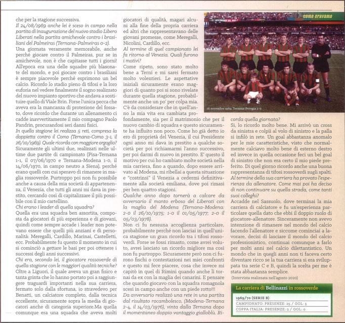 2021 Gennaio. DAJE MO'! Il mio articolo dedicato a Roberto Bellinazzi (Parte 2). La versione integrale dell'intervista si può leggere al seguente link: https://www.ternananews.it/news/incontro-con-un-ex-rossoverde-roberto-bellinazzi-56197