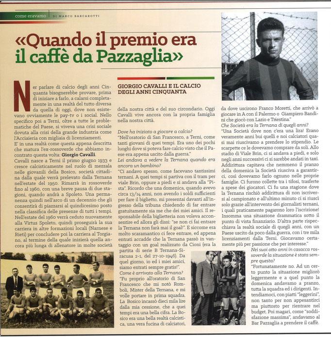 2018-03-03. DAJE MO'! Il mio articolo dedicato a Giorgio Cavalli (Parte 1). La versione integrale dell'intervista si può leggere al seguente link: http://www.ternananews.it/focus/incontro-con-un-ex-rossoverde-giorgio-cavalli-40079