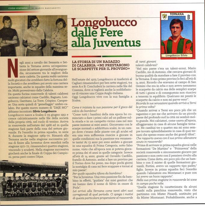 2018-02-10. DAJE MO'! Il mio articolo dedicato a Silvio Longobucco (Parte 1). La versione integrale dell'intervista si può leggere al seguente link: http://www.ternananews.it/focus/incontro-con-un-ex-rossoverde-silvio-longobucco-39508