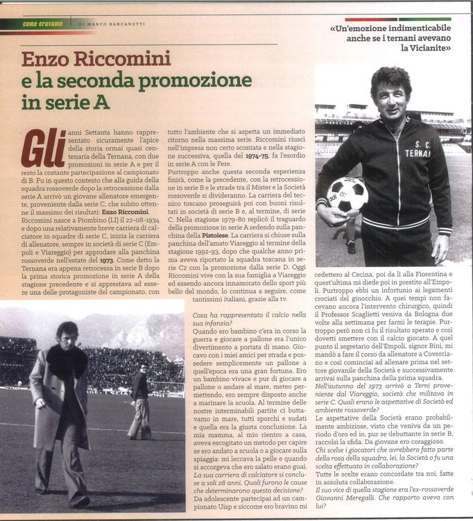 2021 Marzo. DAJE MO'! Il mio articolo dedicato a Enzo Riccomini (Parte 1). La versione integrale dell'intervista si può leggere al seguente link: https://www.ternananews.it/news/incontro-con-un-ex-rossoverde-enzo-riccomini-57925