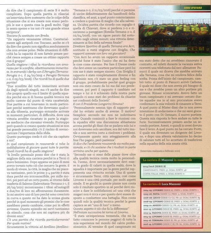 2021 Aprile. DAJE MO'! Il mio articolo dedicato a Luca Mazzoni (Parte 2). La versione integrale dell'intervista si può leggere al seguente link: https://www.ternananews.it/news/incontro-con-un-ex-rossoverde-luca-mazzoni-57924