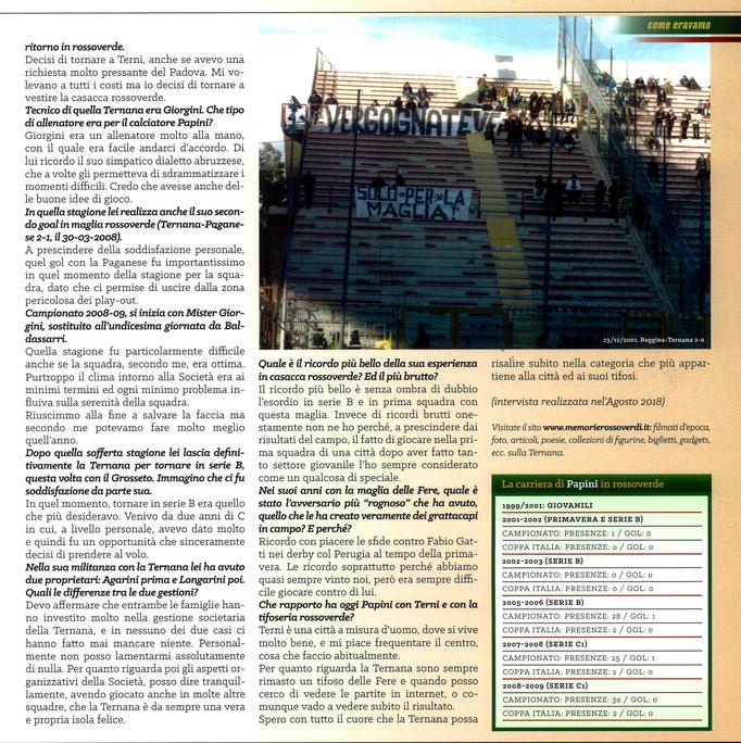 2019-03-24. DAJE MO'! Il mio articolo dedicato a Romeo Papini (Parte 2). La versione integrale dell'intervista si può leggere al seguente link: http://www.ternananews.it/focus/incontro-con-un-ex-rossoverde-romeo-papini-47078