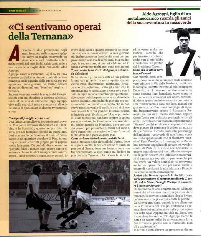 2020 Marzo. DAJE MO'! Il mio articolo dedicato ad Aldo Agroppi (Parte 1). La versione integrale dell'intervista si può leggere al seguente link: http://www.ternananews.it/focus/incontro-con-un-ex-rossoverde-aldo-agroppi-51627