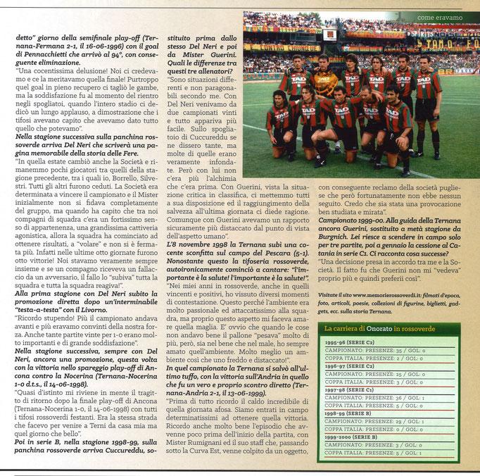 2017-10-28. DAJE MO'! Il mio articolo dedicato a Riccardo Onorato (Parte 2). La versione integrale dell'intervista si può leggere al seguente link: http://www.ternananews.it/focus/incontro-con-un-ex-rossoverde-riccardo-onorato-37040