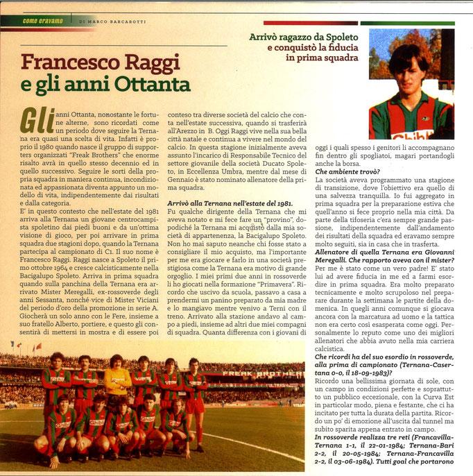2019-04-14. DAJE MO'! Il mio articolo dedicato a Francesco Raggi (Parte 1). La versione integrale dell'intervista si può leggere al seguente link: http://www.ternananews.it/news/incontro-con-un-ex-rossoverde-francesco-raggi-47447