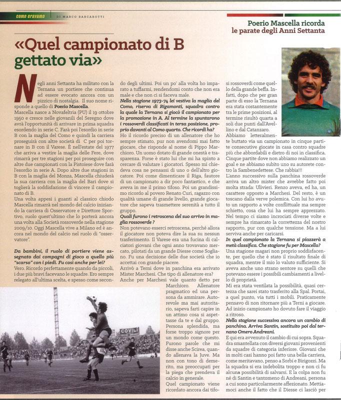 2020 Febbraio. DAJE MO'! Il mio articolo dedicato a Poerio Mascella (Parte 1). La versione integrale dell'intervista si può leggere al seguente link: http://www.ternananews.it/focus/incontro-con-un-ex-rossoverde-poerio-mascella-51154