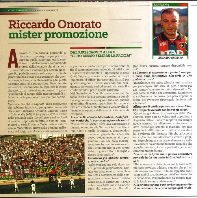 2017-10-28. DAJE MO'! Il mio articolo dedicato a Riccardo Onorato (Parte 1). La versione integrale dell'intervista si può leggere al seguente link: http://www.ternananews.it/focus/incontro-con-un-ex-rossoverde-riccardo-onorato-37040