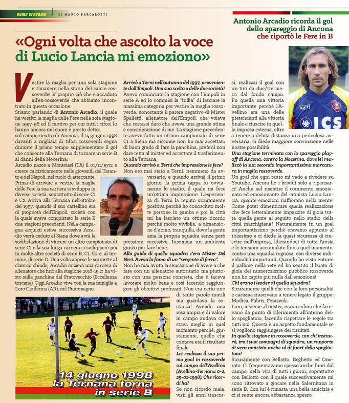2020 Aprile. DAJE MO'! Il mio articolo dedicato ad Antonio Arcadio (Parte 1). La versione integrale dell'intervista si può leggere al seguente link: http://www.ternananews.it/news/incontro-con-un-ex-rossoverde-antonio-arcadio-52248