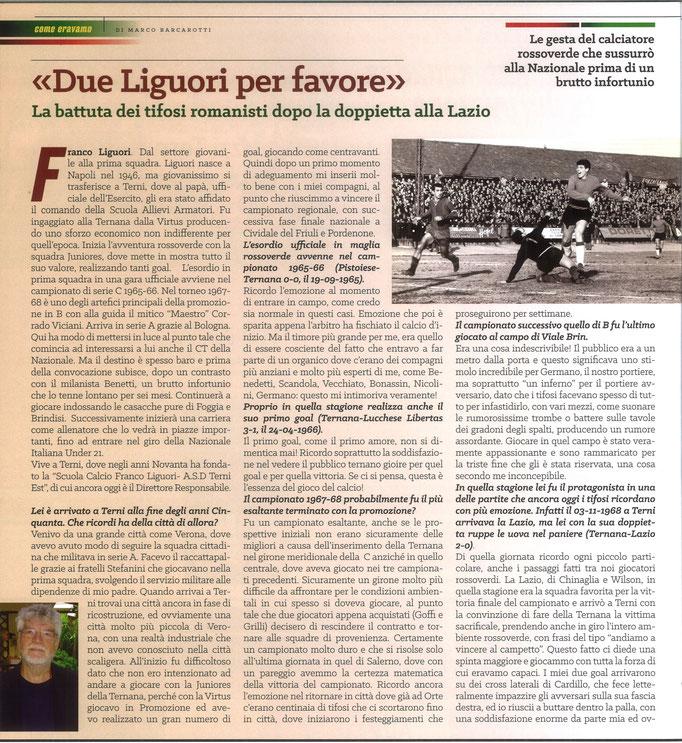 2020 Novembre. DAJE MO'! Il mio articolo dedicato a Franco Liguori (Parte 1). La versione integrale dell'intervista si può leggere al seguente link: https://www.ternananews.it/news/incontro-con-un-ex-rossoverde-franco-liguori-55561
