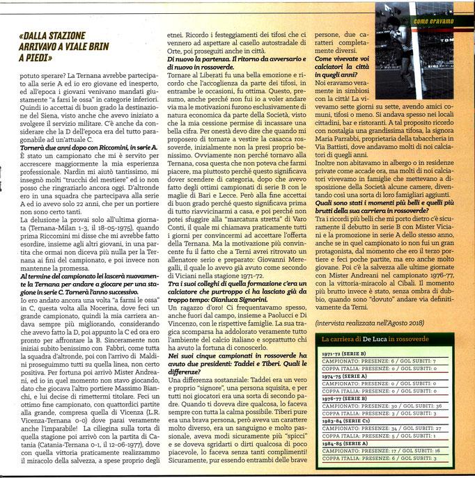 2019-01-19. DAJE MO'! Il mio articolo dedicato a Graziano De Luca (Parte 2). La versione integrale dell'intervista si può leggere al seguente link: http: http://www.ternananews.it/focus/incontro-con-un-ex-rossoverde-graziano-de-luca-46034?fbclid=IwAR3lUwB