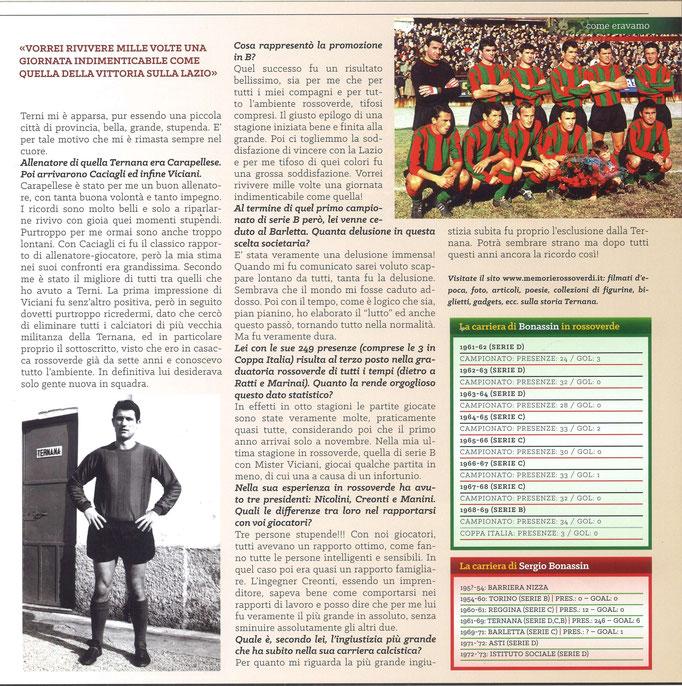 2018-10-17. DAJE MO'! Il mio articolo dedicato a Sergio Bonassin (Parte 2). La versione integrale dell'intervista si può leggere al seguente link: http://www.ternananews.it/focus/incontro-con-un-ex-rossoverde-sergio-bonassin-44276
