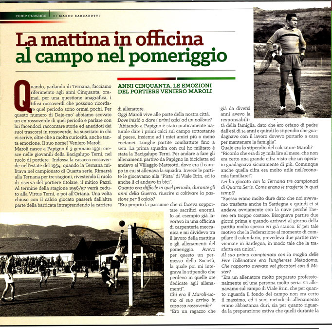2017-10-21. DAJE MO'! Il mio articolo dedicato a Veniero Maroli (Parte 1). La versione integrale dell'intervista si può leggere al seguente link: http://www.ternananews.it/focus/incontro-con-un-ex-rossoverde-veniero-maroli-36874