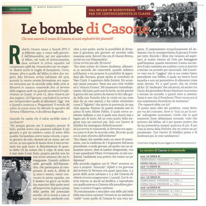 2016-02-27. TERNANA NEWS. Il mio articolo dedicato a Roberto Casone. La versione integrale dell'intervista si può leggere al seguente link:  http://www.ternananews.it/focus/le-bombe-di-casone-19908
