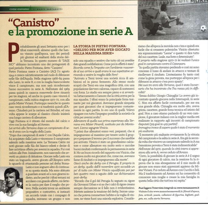 2017-11-11. DAJE MO'! Il mio articolo dedicato a Pietro Fontana . La versione integrale dell'intervista si può leggere al seguente link: http://www.ternananews.it/focus/incontro-con-un-ex-rossoverde-pietro-fontana-37436