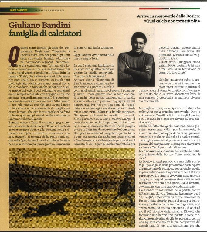 2021 Luglio. DAJE MO'! Il mio articolo dedicato a Giuliano Bandini (Parte 1). La versione integrale dell'intervista si può leggere al seguente link: