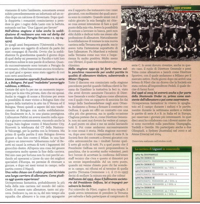 2020 Novembre. DAJE MO'! Il mio articolo dedicato a Franco Liguori (Parte 2). La versione integrale dell'intervista si può leggere al seguente link: https://www.ternananews.it/news/incontro-con-un-ex-rossoverde-franco-liguori-55561