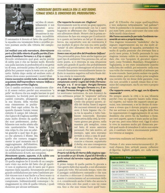 2019 Ottobre. DAJE MO'! Il mio articolo dedicato a Stefano Papa (Parte 2). La versione integrale dell'intervista si può leggere al seguente link: http://www.ternananews.it/focus/incontro-con-un-ex-rossoverde-stefano-papa-49655