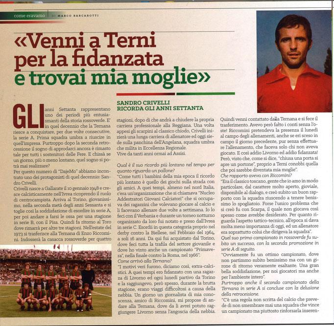 2017-10-13. DAJE MO'! Il mio articolo dedicato a Sandro Crivelli (Parte 1). La versione integrale dell'intervista si può leggere al seguente link: http://www.ternananews.it/focus/incontro-con-un-ex-rossoverde-sandro-crivelli-36725