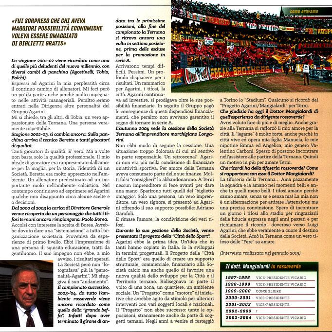 2019-02-09. DAJE MO'! Il mio articolo dedicato al Dott. Franco Mangialardi (Parte 2). La versione integrale dell'intervista si può leggere al seguente link: http://www.ternananews.it/news/incontro-con-un-ex-rossoverde-franco-mangialardi-dirigente-46404