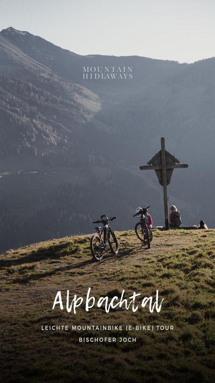 Alpbachtal - Tirol: leichte Mountainbike (E-Bike) Tour auf das Bischoferjoch, verschiedene Tourenvorschläge, E-Bike Verleihstationen, Einkehrmöglichkeiten und Hoteltipp #mountainhideaways