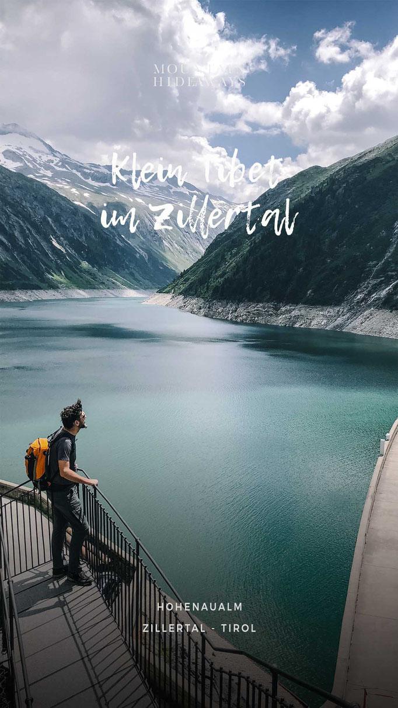 Klein Tibet im Zillertal, Hohenaualm, Zillergrund, Stausee - leichte Wanderung entlang des Zillergründl Speichers zur Hohenaualm am Talschluß, #mountainhideaways