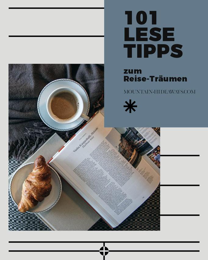 101 Lesetipps für Reiselustige: Reiseblogs - Kolumnen - Wanderportale - Hotel Kollektionen - Bücher - Magazine #mountainhideaways