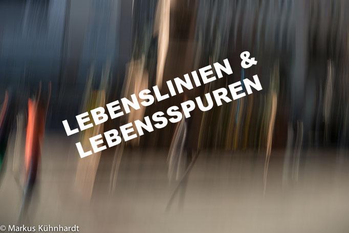 LEBENSLINIEN & LEBENSSPUREN