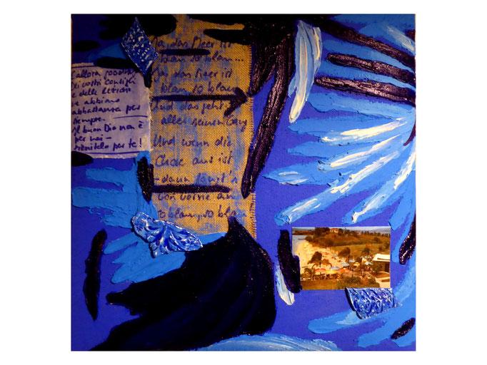 Ja das Meer ist blau - so blau, 2021.  Mischtechnik und Collage auf grobfaseriger Leinwand, 50x50cm © Christian Benz