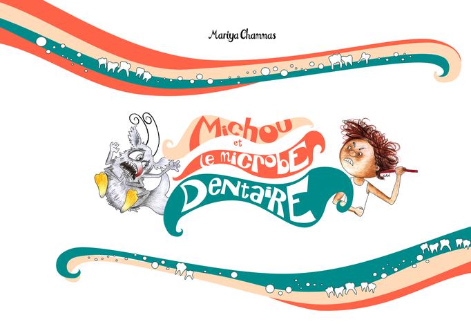 """Couverture de """"Michou et le microbe dentaire"""", 2015"""