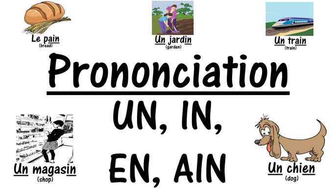French Pronunciation UN, IN, EN, AIN