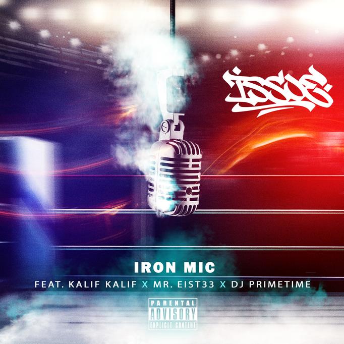 Issoe - Iron Mic feat. Kalif Kalif, Mr. Eist33 & DJ Primetime