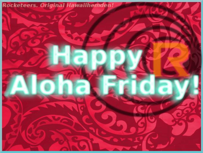 Original Hawaiihemd von Rocketeers!  Aloha Friday 25.August  2017