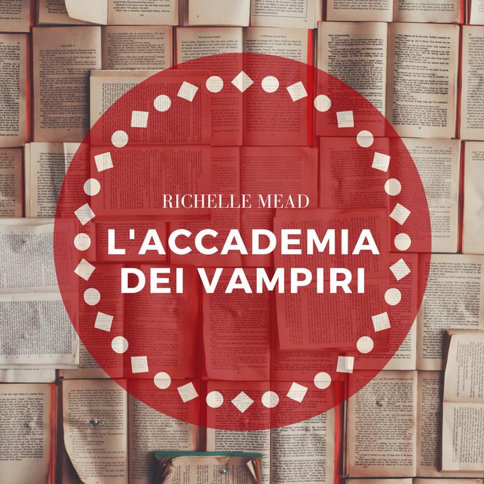 Richelle Mead - L'Accademia dei Vampiri
