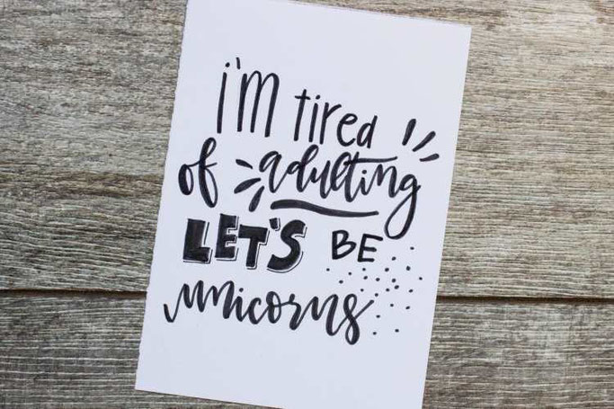 Letter Lovers Maedchenkunst: Handlettering I'm tired of adulting let's be unicorns