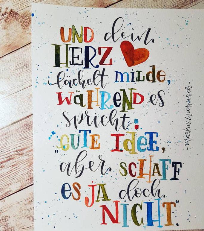 """Letter Lovers mrs.b.letters: Handlettering Zitat """"Und dein Herz lächelt milde während es spricht: Gute Idee, aber schaff es ja doch nicht"""" (Markus Wiebusch)"""