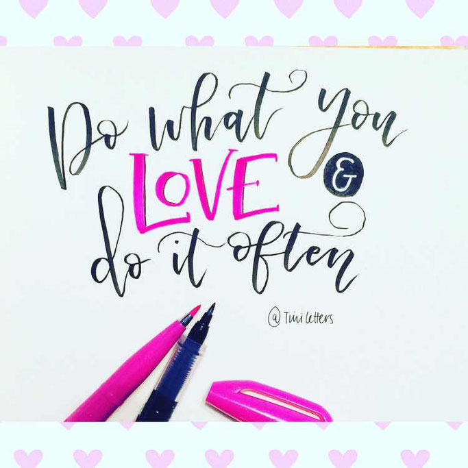 Letter Lovers tiniletters: Handlettering Do what you love and do it often