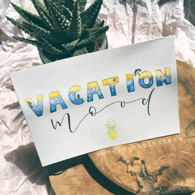 Letter Lovers somelovelyletters - Handlettering vacation mood