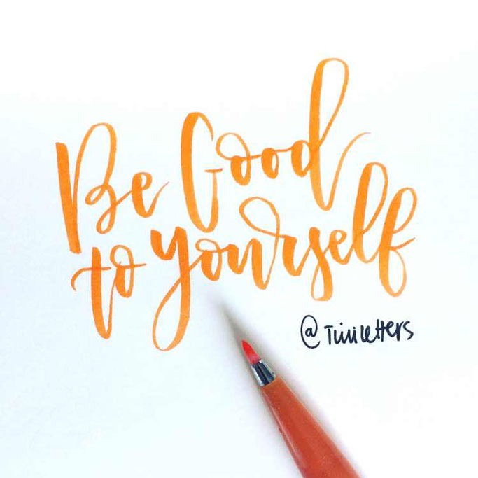 Letter Lovers tiniletters: Handlettering Quote be good to yourself