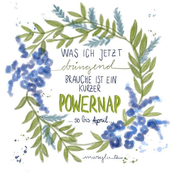 Letter Lovers maryluskleinekunst: Handlettering Spruch: Was ich jetzt dringend brauche ist ein kurzer Powernap - so bis April...