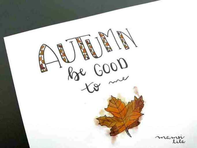Letter Lovers mamsi.lila: Handlettering Quote Autumn be good to me
