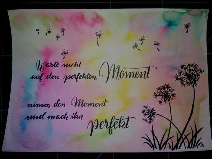 Letter Lovers sunnys_fotos: Handlettering Spruch Warte nicth auf den perfekten Moment. Nimm den Moment und mach ihn perfekt.